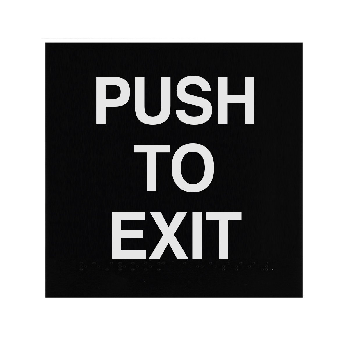 ADA Braille Push To Exit Sign Engraved Applique Grade 2